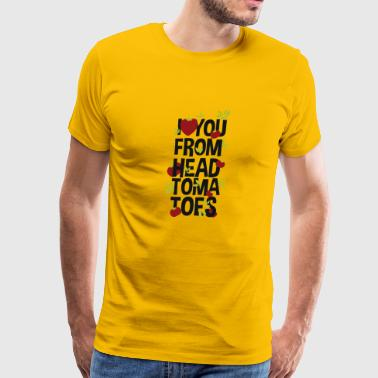 you from head tomatoes - Men's Premium T-Shirt