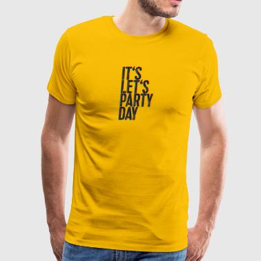 It's Let's Party Day - 3D look typeface - Men's Premium T-Shirt