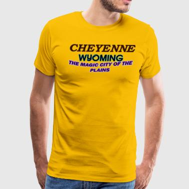 Cheyenne Wyoming Magic City Of The Plains Shirts - Men's Premium T-Shirt