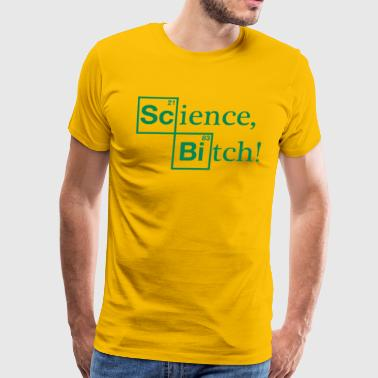 Science bitch - Men's Premium T-Shirt