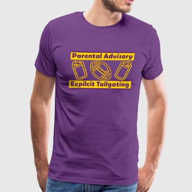 Parental Advisory Expilcit Tailgating - Men's Premium T-Shirt
