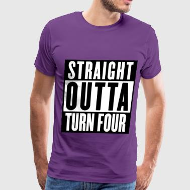 STRAIGHT OUTTA TURN FOUR - Men's Premium T-Shirt
