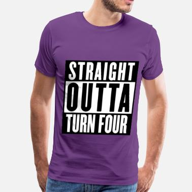Turning Four STRAIGHT OUTTA TURN FOUR - Men's Premium T-Shirt