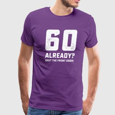 Funny 60th birthday tshirt - Men's Premium T-Shirt