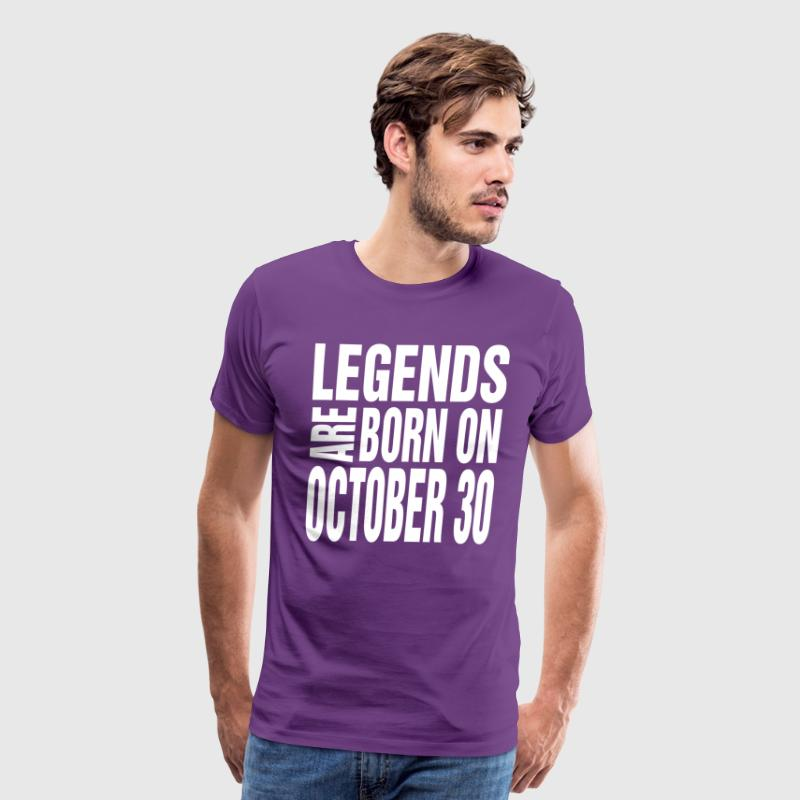 Legends are born on October 30 - Men's Premium T-Shirt