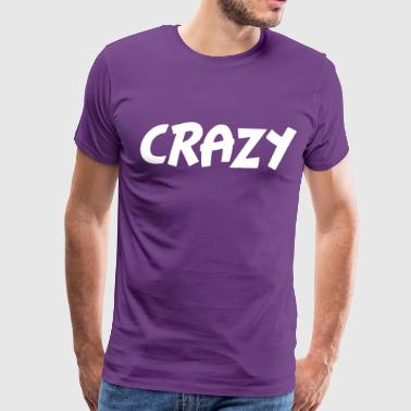 Crazy - Men's Premium T-Shirt