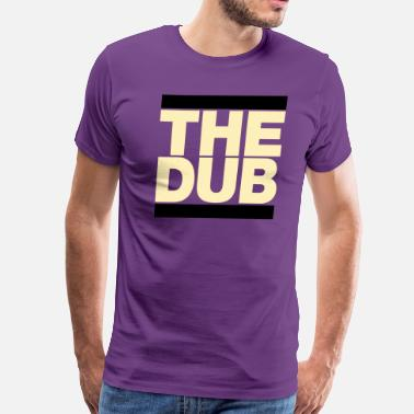 Dub Nation The DUB - Men's Premium T-Shirt