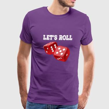 Funny Dice - Let's Roll - Gambling Numbers Chance - Men's Premium T-Shirt