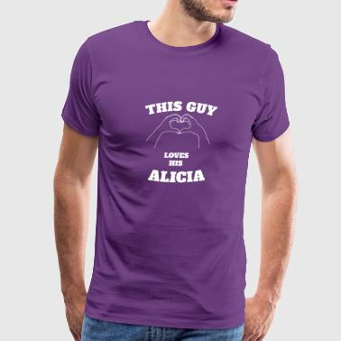 This Guy Loves His Alicia Valentine Day Gift - Men's Premium T-Shirt