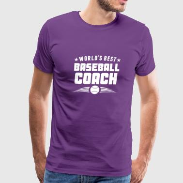 World's Best Baseball Coach - Men's Premium T-Shirt