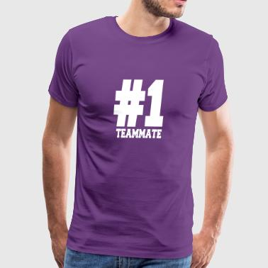 Number 1 Teammate Shirts | Stylish For Teammates - Men's Premium T-Shirt