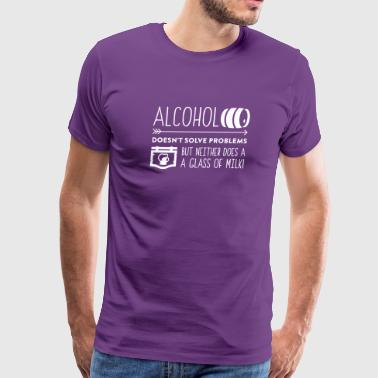 Alcohol Doesn't Solve Problems Neither Milk - Men's Premium T-Shirt