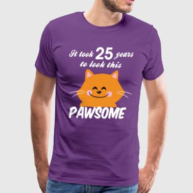 It took 25 years to look this pawsome - Men's Premium T-Shirt