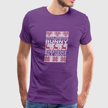 Merry Christmas From Bunny Everybody Talks About - Men's Premium T-Shirt