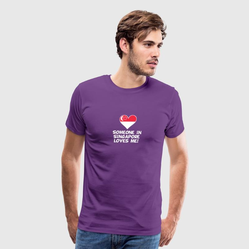 Someone In Singapore Loves Me - Men's Premium T-Shirt