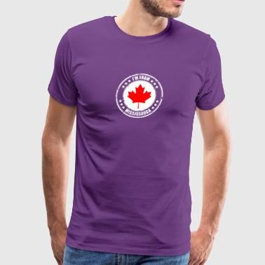 I'm from MISSISSAUGA - Men's Premium T-Shirt