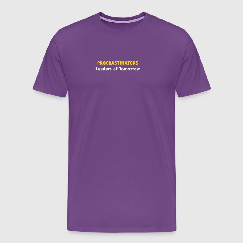 Procrastinators: Leaders Of Tomorrow! - Men's Premium T-Shirt