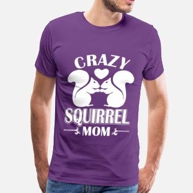 Crazy Squirrel Crazy Squirrel Mom - Men's Premium T-Shirt