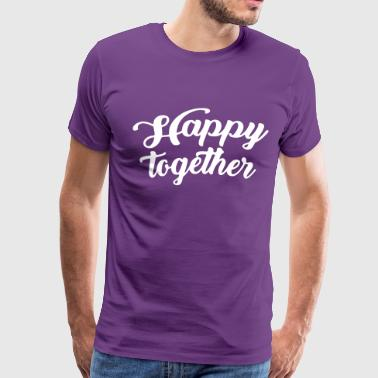 Happy Together - Men's Premium T-Shirt