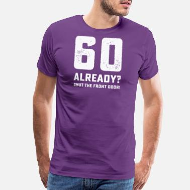 60th Birthday Sayings Funny 60th birthday tshirt - Men's Premium T-Shirt