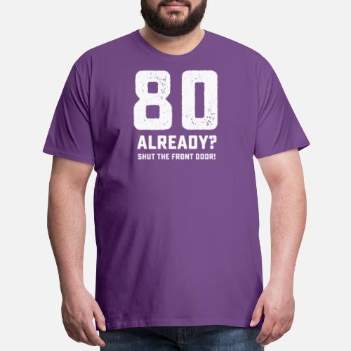 Funny 80th Birthday Tshirt By