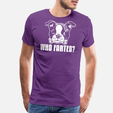 Womens Boston Terrier Boston Terrier Who Farted - Men's Premium T-Shirt