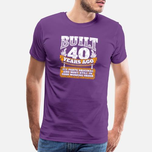 40th Birthday Gift Idea Built 40 Years Ago Shirt Mens Premium T