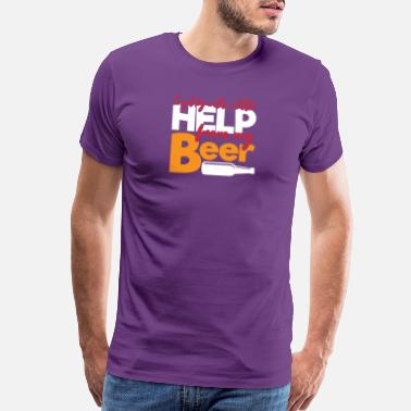 My Best Best Beer Gift I Get By With a Little Help From - Men's Premium T-Shirt