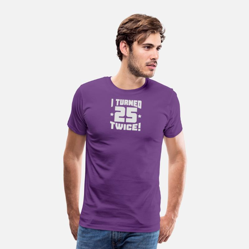 Geek T-Shirts - I Turned 25 Twice - Men's Premium T-Shirt purple
