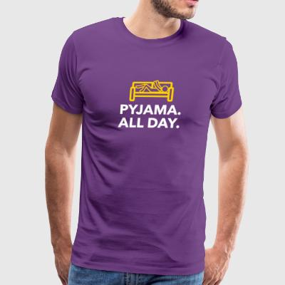 Throughout The Day In Your Pajamas! - Men's Premium T-Shirt