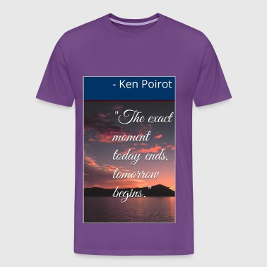 The Exact Moment Today Ends, Tomorrow Begins - Men's Premium T-Shirt