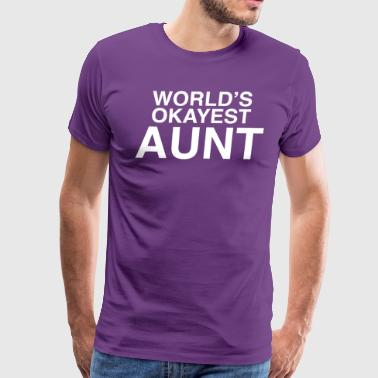 World s Okayest Aunt - Men's Premium T-Shirt