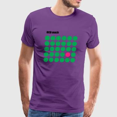 OCD much green dots - Men's Premium T-Shirt