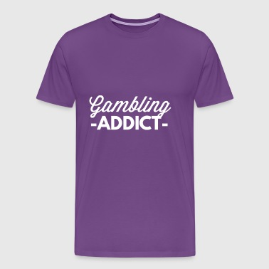 Gambling addict - Men's Premium T-Shirt