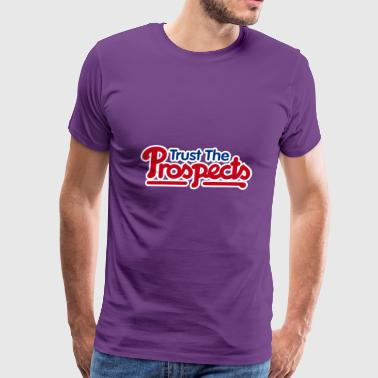trust the prospects - Men's Premium T-Shirt