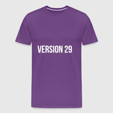 Version 29 - Men's Premium T-Shirt