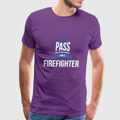 let me pass Firefighter gift birthday - Men's Premium T-Shirt