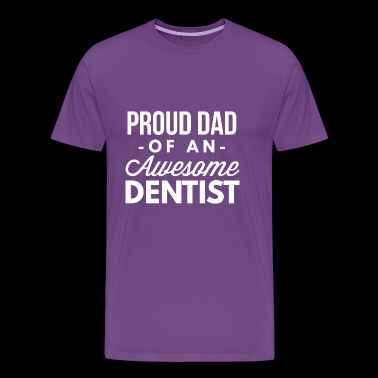 Proud Dad of an awesome Dentist - Men's Premium T-Shirt