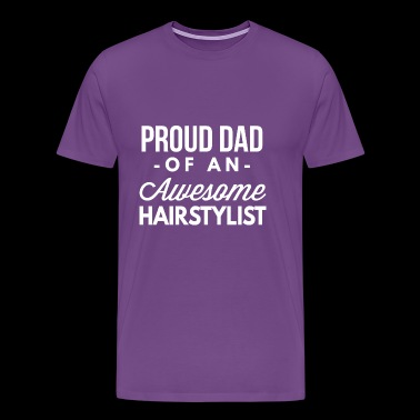 Proud Dad of an awesome Hairstylist - Men's Premium T-Shirt
