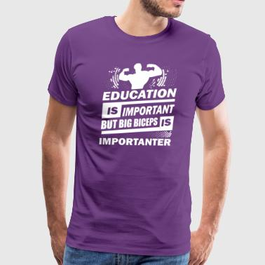 Education is important - Men's Premium T-Shirt