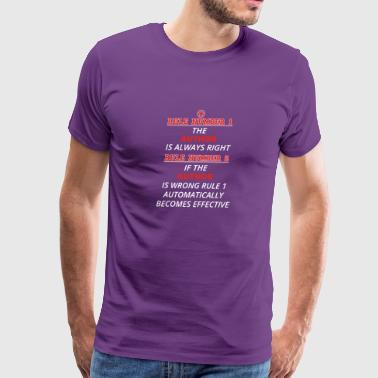 gift rule 1 always right AUTHOR - Men's Premium T-Shirt