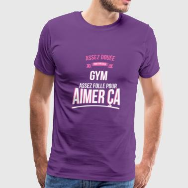 Mad Gifted Gym Gift Woman - Men's Premium T-Shirt