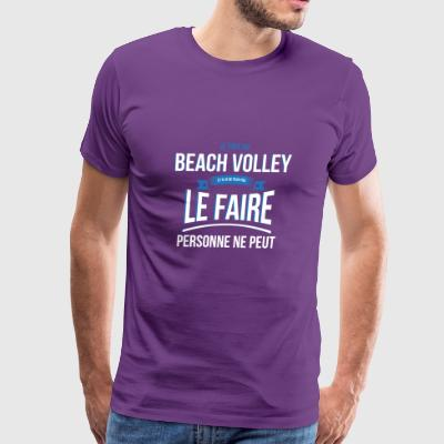 Beach volley no one can gift - Men's Premium T-Shirt