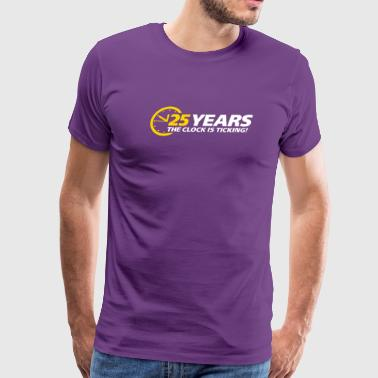 25 Years. The Clock Is Ticking. - Men's Premium T-Shirt
