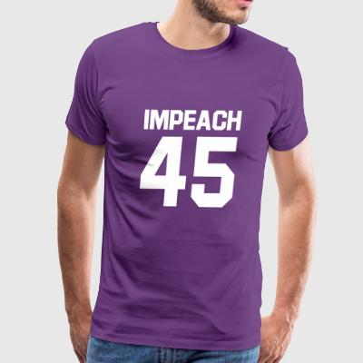 impeach 45 - Men's Premium T-Shirt