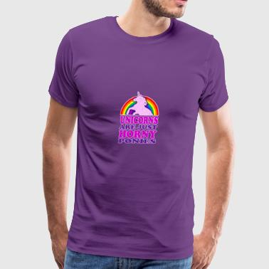T Shirt Unicorns Are Just Horny Ponies - Men's Premium T-Shirt