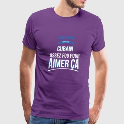 Cuban gifted crazy gift man - Men's Premium T-Shirt