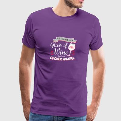 All I Need Cocker Spaniel Dog Wine Love - Men's Premium T-Shirt