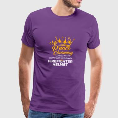 Firefighter Wife Girlfriend My Prince Charming - Men's Premium T-Shirt