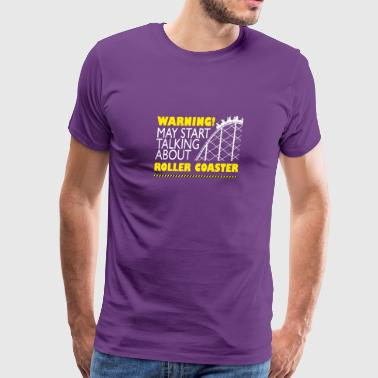 May Start Talking About Roller Coasters - Men's Premium T-Shirt